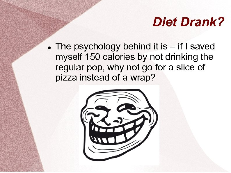 Diet Drank? The psychology behind it is – if I saved myself 150 calories