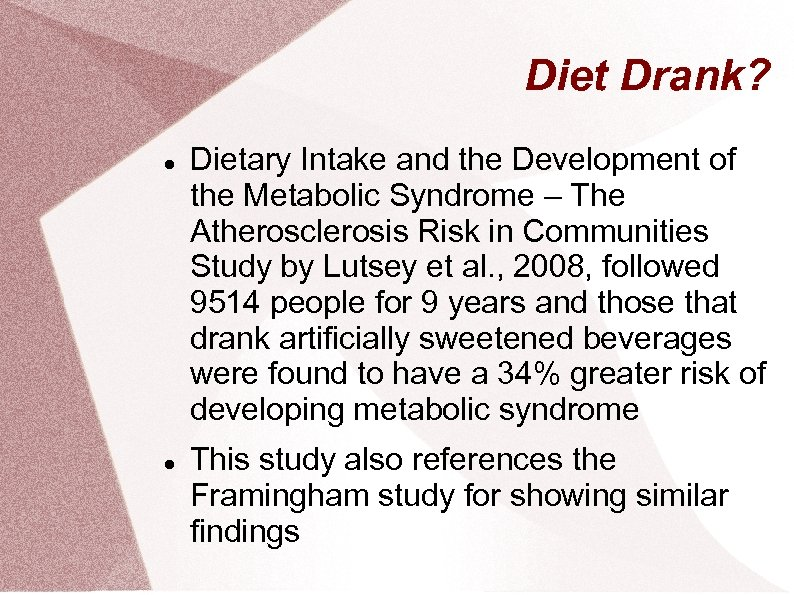 Diet Drank? Dietary Intake and the Development of the Metabolic Syndrome – The Atherosclerosis