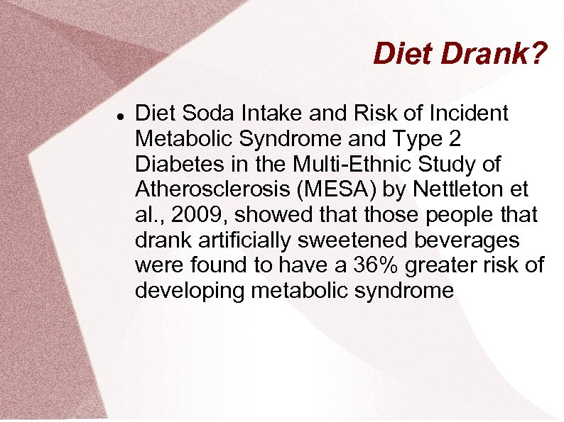 Diet Drank? Diet Soda Intake and Risk of Incident Metabolic Syndrome and Type 2