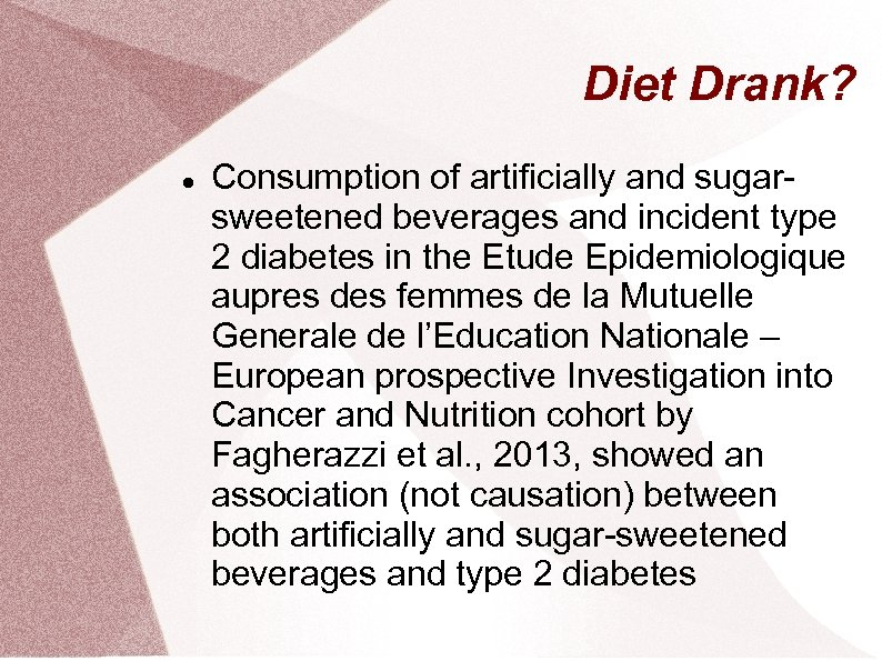 Diet Drank? Consumption of artificially and sugarsweetened beverages and incident type 2 diabetes in