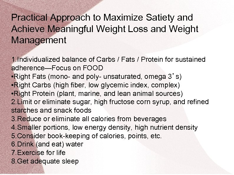 Practical Approach to Maximize Satiety and Achieve Meaningful Weight Loss and Weight Management 1.