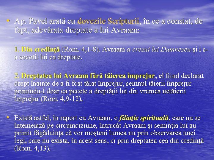 • Ap. Pavel arată cu dovezile Scripturii, în ce a constat, de fapt,