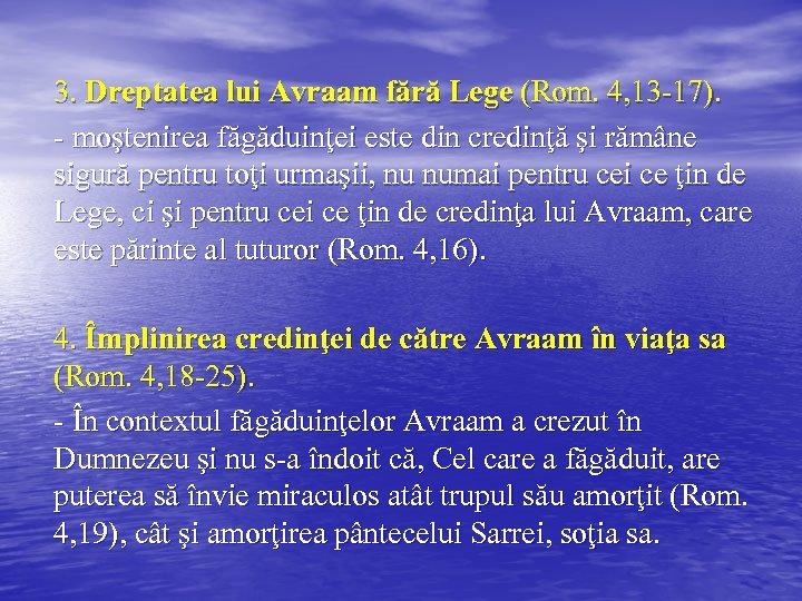 3. Dreptatea lui Avraam fără Lege (Rom. 4, 13 -17). - moştenirea făgăduinţei este