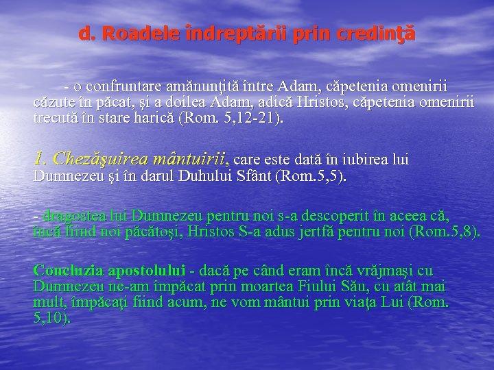 d. Roadele îndreptării prin credinţă - o confruntare amănunţită între Adam, căpetenia omenirii căzute