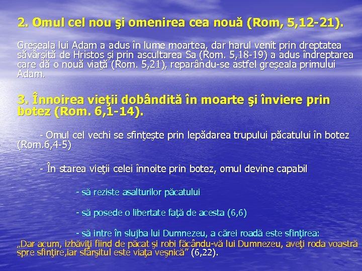 2. Omul cel nou şi omenirea cea nouă (Rom, 5, 12 -21). Greşeala lui