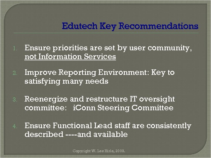 Edutech Key Recommendations 1. Ensure priorities are set by user community, not Information Services