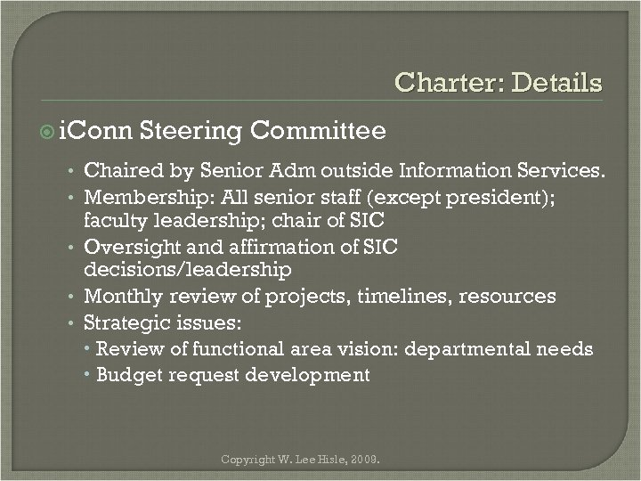 Charter: Details i. Conn Steering Committee • Chaired by Senior Adm outside Information Services.