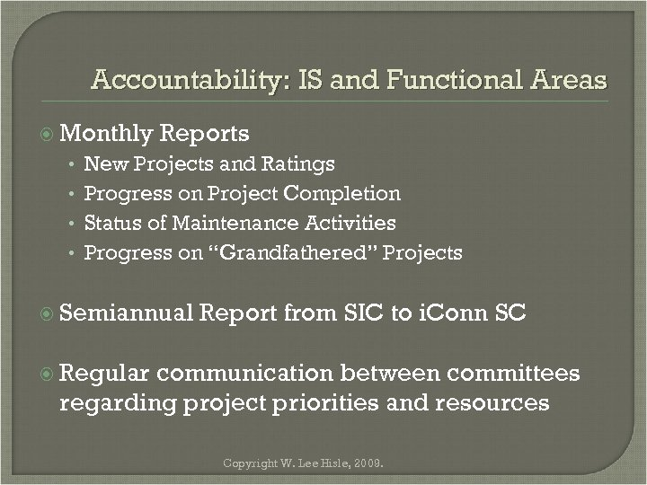 Accountability: IS and Functional Areas Monthly • • Reports New Projects and Ratings Progress