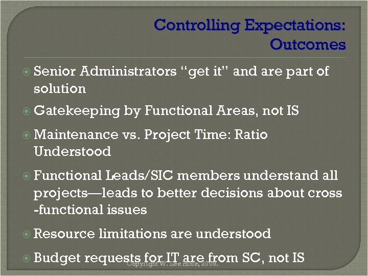 "Controlling Expectations: Outcomes Senior Administrators ""get it"" and are part of solution Gatekeeping by"