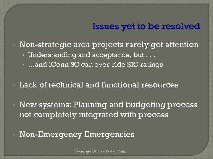 Issues yet to be resolved • Non-strategic area projects rarely get attention • Understanding