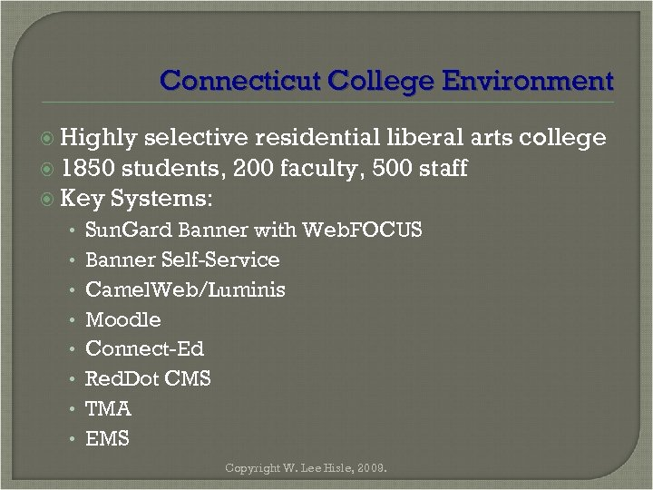 Connecticut College Environment Highly selective residential liberal arts college 1850 students, 200 faculty, 500