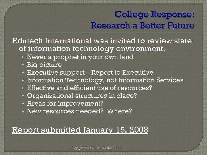 College Response: Research a Better Future Edutech International was invited to review state of