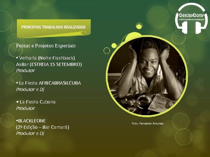 Festas e Projetos Especiais • Velharia (Noite Flashback) Ak. Bar (ESTREIA 15 SETEMBRO) Produtor