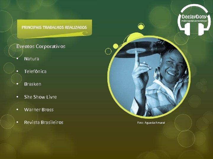 Eventos Corporativos • Natura • Telefônica • Brasken • Site Show Livre • Warner