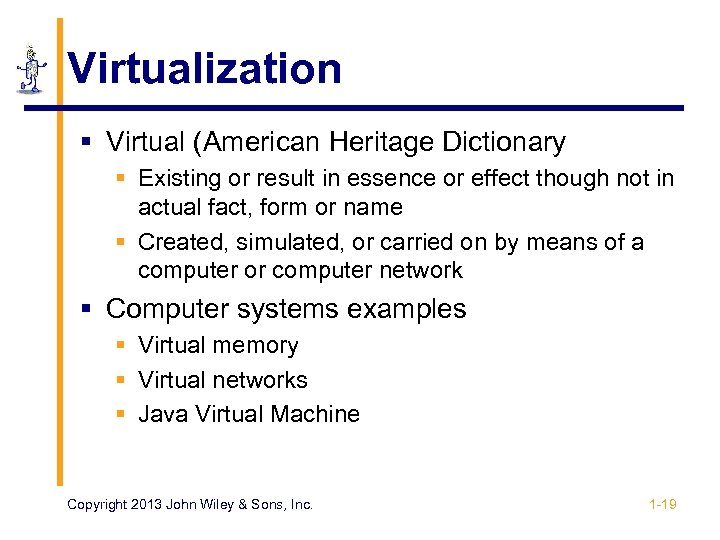 Virtualization § Virtual (American Heritage Dictionary § Existing or result in essence or effect