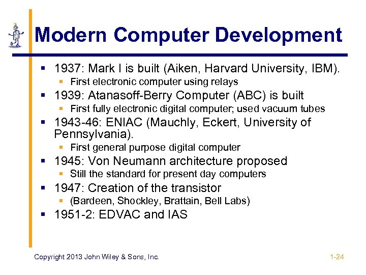 Modern Computer Development § 1937: Mark I is built (Aiken, Harvard University, IBM). §