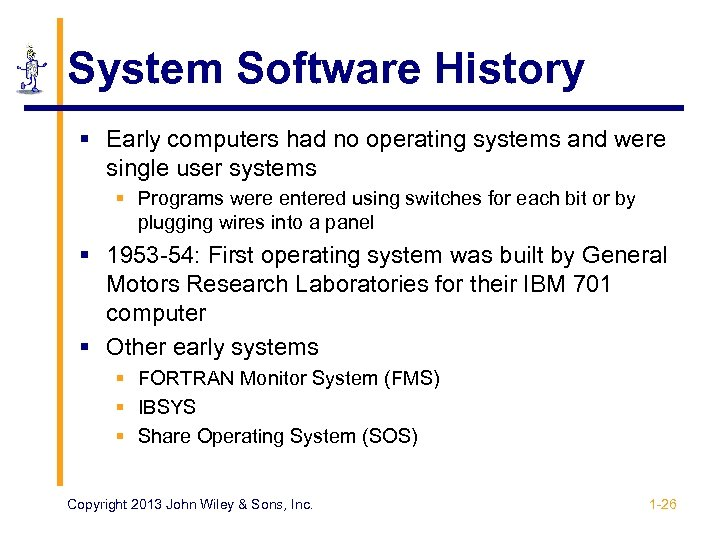 System Software History § Early computers had no operating systems and were single user