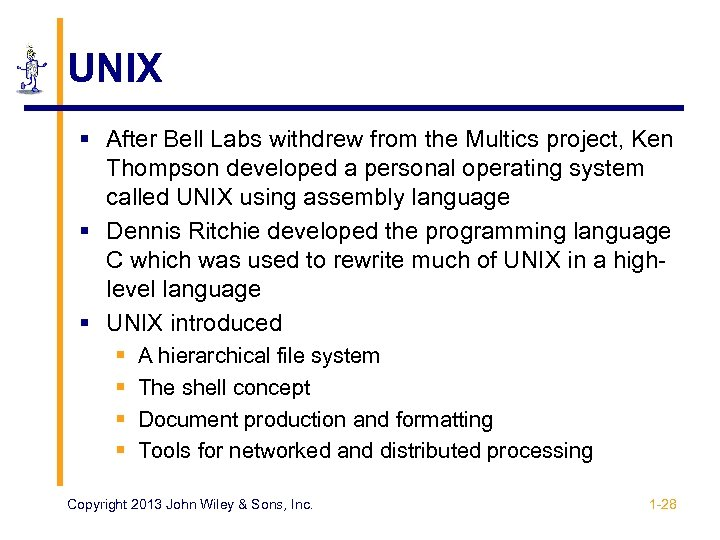 UNIX § After Bell Labs withdrew from the Multics project, Ken Thompson developed a