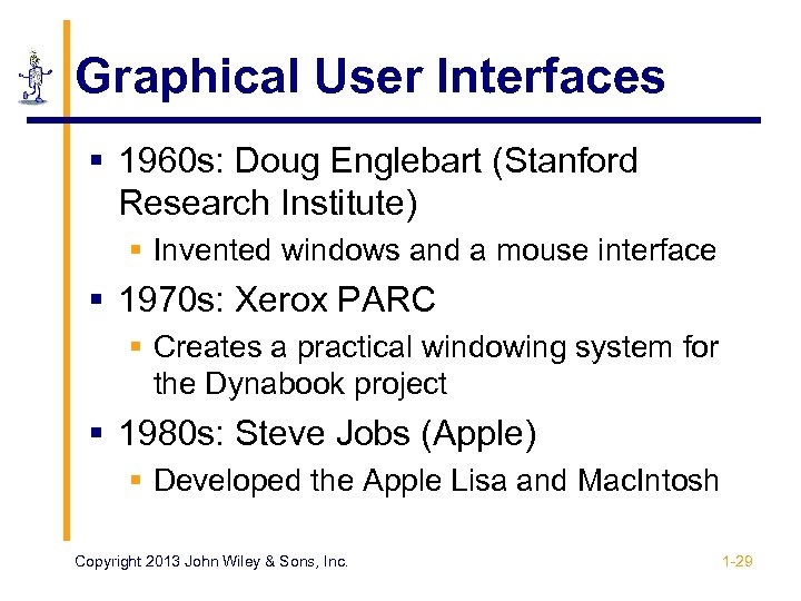 Graphical User Interfaces § 1960 s: Doug Englebart (Stanford Research Institute) § Invented windows