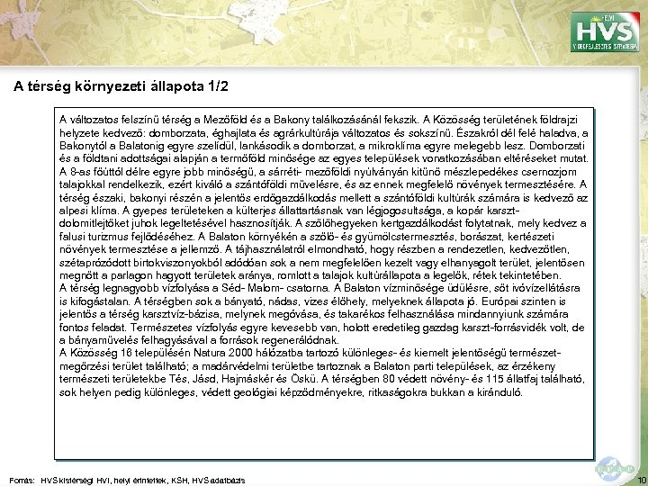 A térség környezeti állapota 1/2 A változatos felszínű térség a Mezőföld és a Bakony