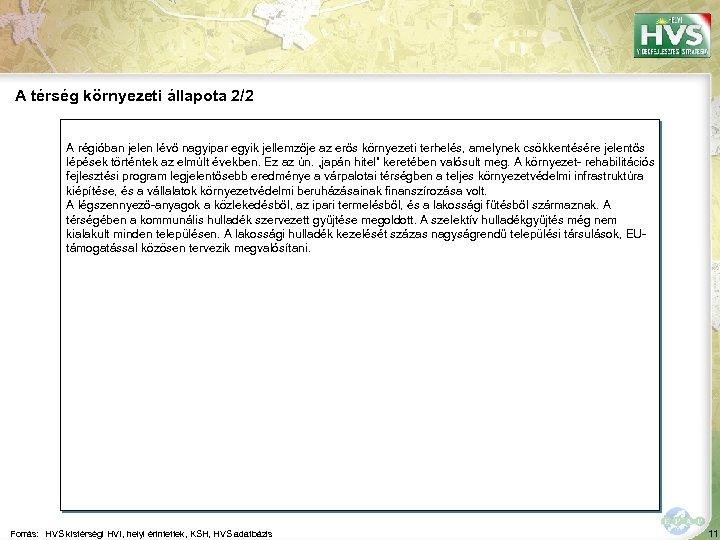 A térség környezeti állapota 2/2 A régióban jelen lévő nagyipar egyik jellemzője az erős