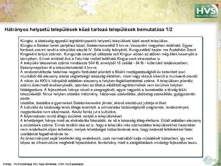 Hátrányos helyzetű települések közé tartozó települések bemutatása 1/2 Küngös, a közösség egyedüli leghátrányosabb helyzetű