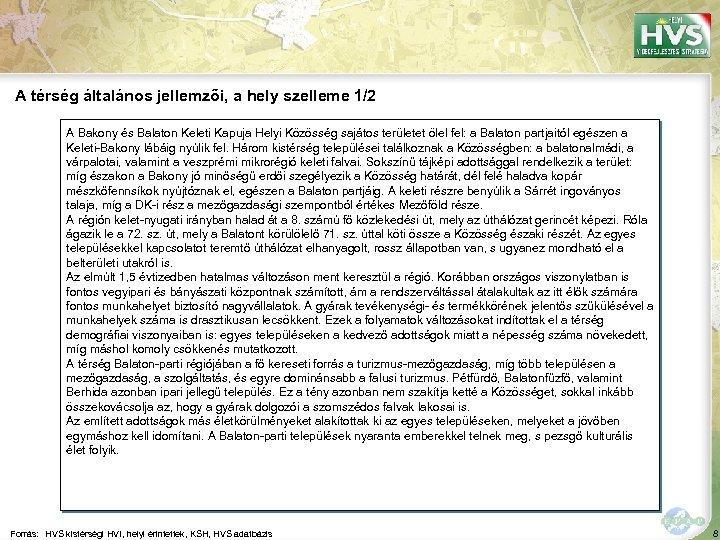 A térség általános jellemzői, a hely szelleme 1/2 A Bakony és Balaton Keleti Kapuja