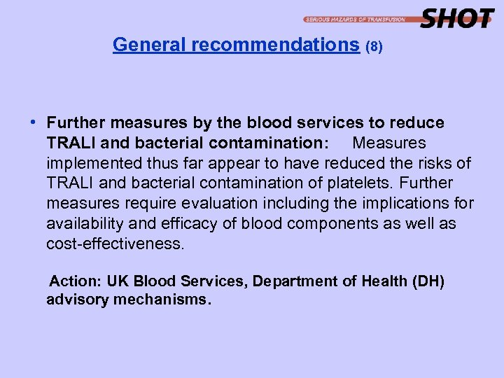 General recommendations (8) • Further measures by the blood services to reduce TRALI and