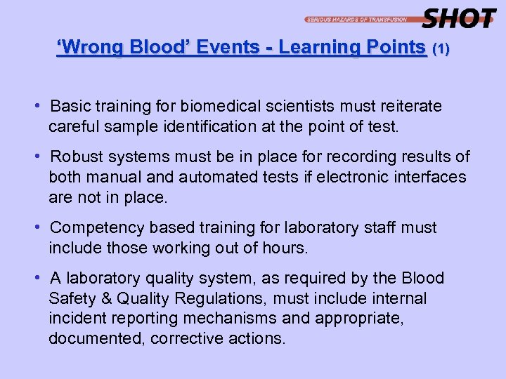 'Wrong Blood' Events - Learning Points (1) • Basic training for biomedical scientists must
