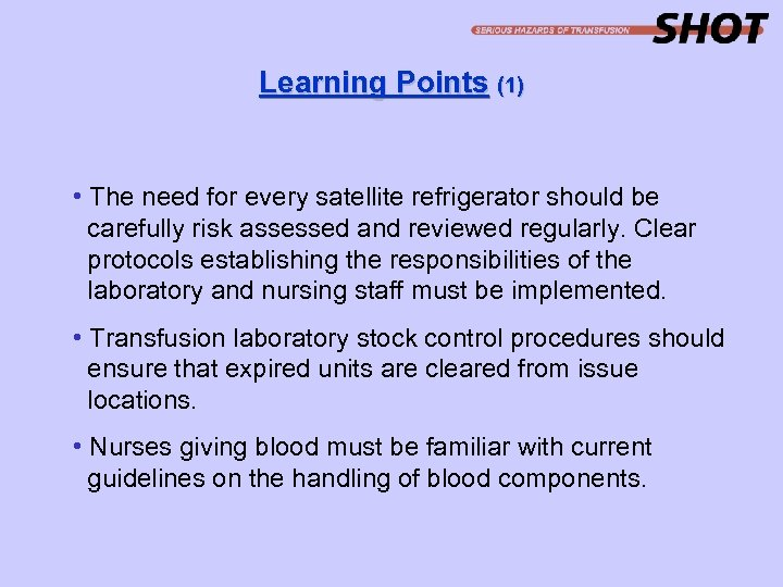 Learning Points (1) • The need for every satellite refrigerator should be carefully risk