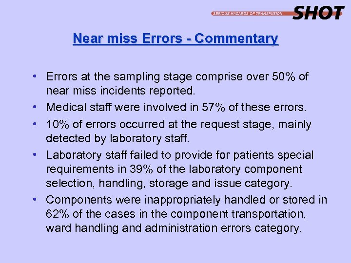 Near miss Errors - Commentary • Errors at the sampling stage comprise over 50%