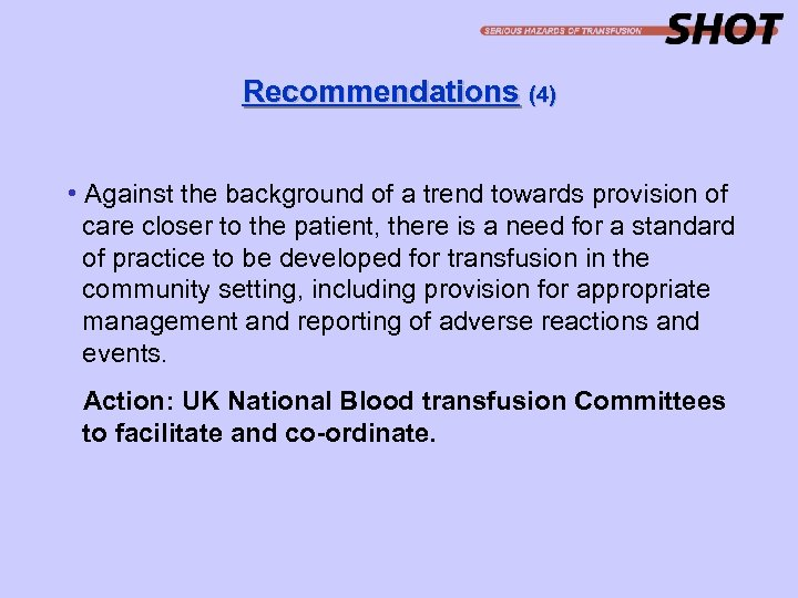 Recommendations (4) • Against the background of a trend towards provision of care closer