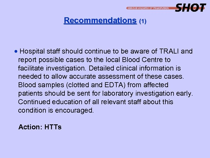 Recommendations (1) · Hospital staff should continue to be aware of TRALI and report