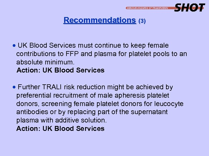 Recommendations (3) · UK Blood Services must continue to keep female contributions to FFP