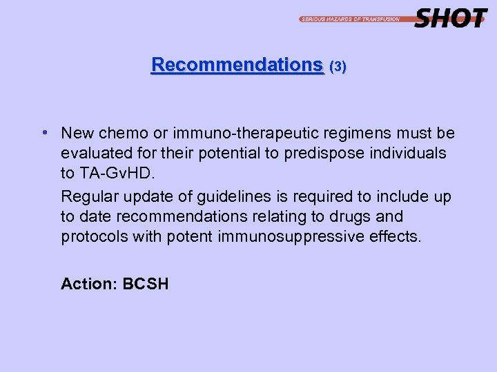Recommendations (3) • New chemo or immuno-therapeutic regimens must be evaluated for their potential