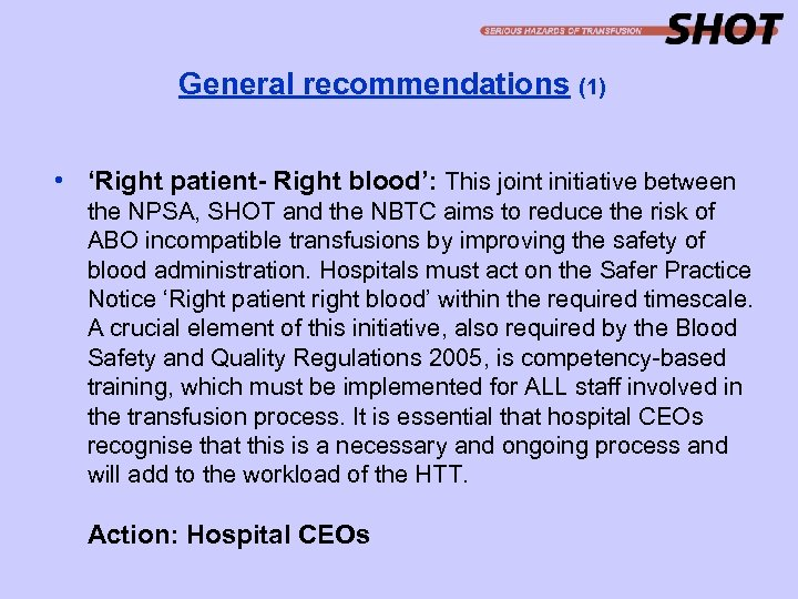 General recommendations (1) • 'Right patient- Right blood': This joint initiative between the NPSA,