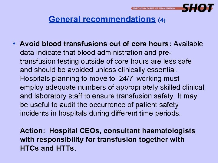 General recommendations (4) • Avoid blood transfusions out of core hours: Available data indicate