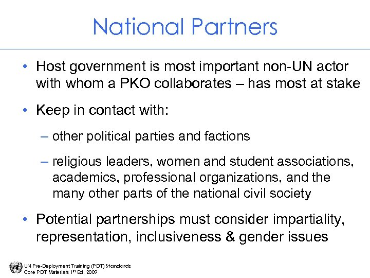 National Partners • Host government is most important non-UN actor with whom a PKO