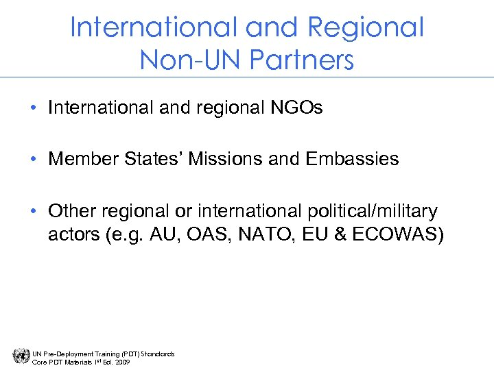 International and Regional Non-UN Partners • International and regional NGOs • Member States' Missions