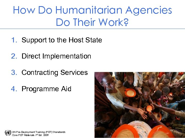 How Do Humanitarian Agencies Do Their Work? 1. Support to the Host State 2.