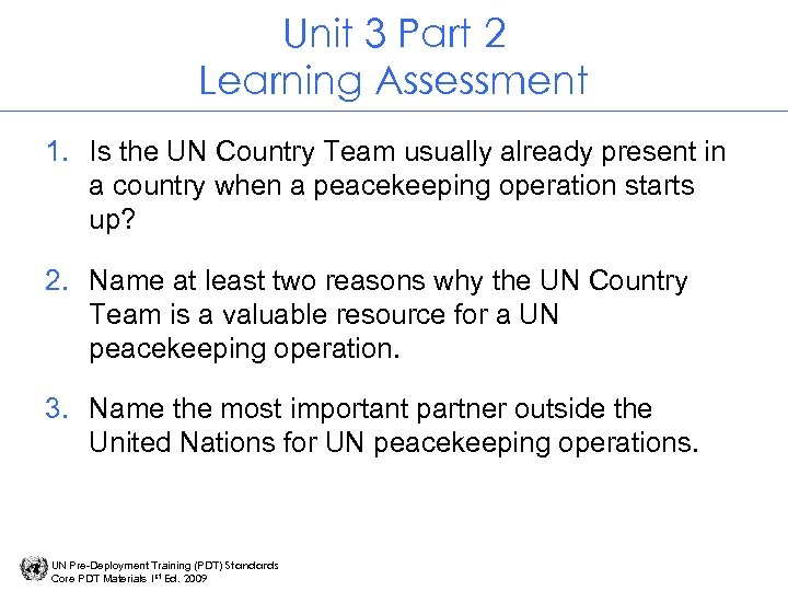 Unit 3 Part 2 Learning Assessment 1. Is the UN Country Team usually already