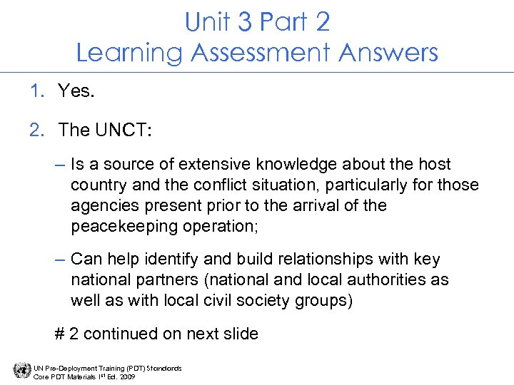 Unit 3 Part 2 Learning Assessment Answers 1. Yes. 2. The UNCT: – Is