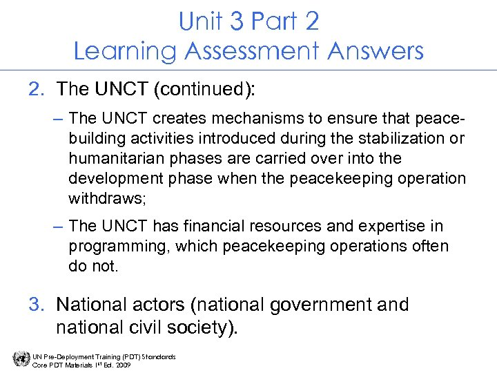 Unit 3 Part 2 Learning Assessment Answers 2. The UNCT (continued): – The UNCT