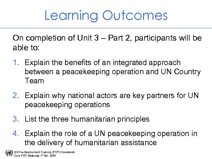Learning Outcomes On completion of Unit 3 – Part 2, participants will be able