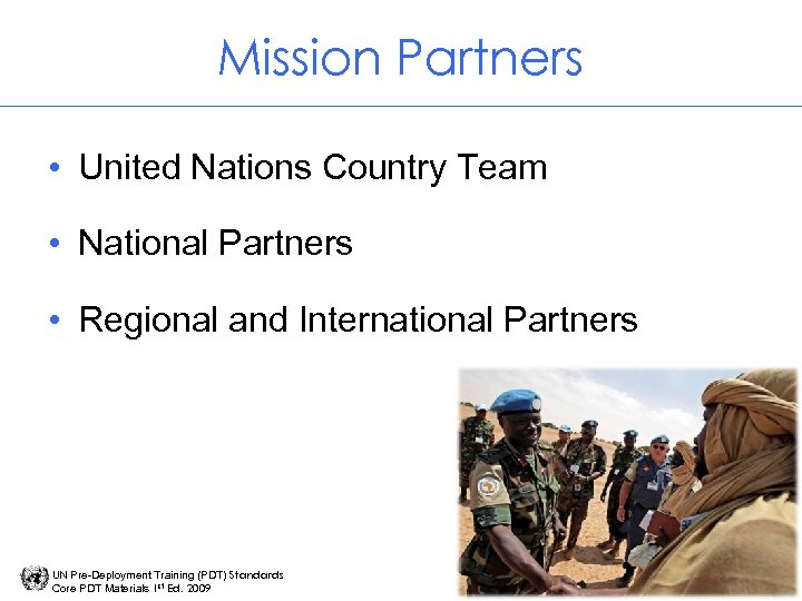 Mission Partners • United Nations Country Team • National Partners • Regional and International