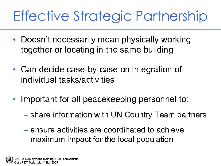 Effective Strategic Partnership • Doesn't necessarily mean physically working together or locating in the