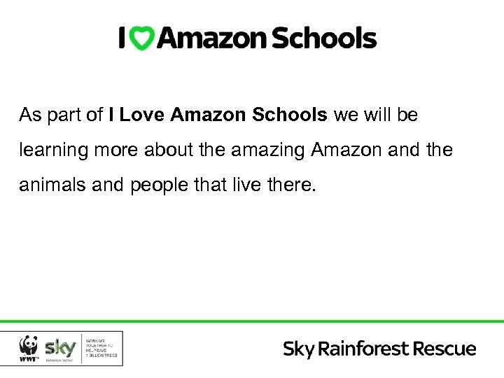 As part of I Love Amazon Schools we will be learning more about the