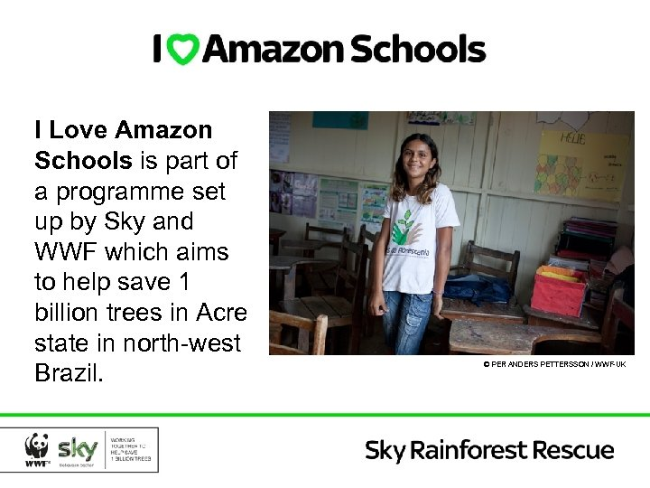 I Love Amazon Schools is part of a programme set up by Sky and
