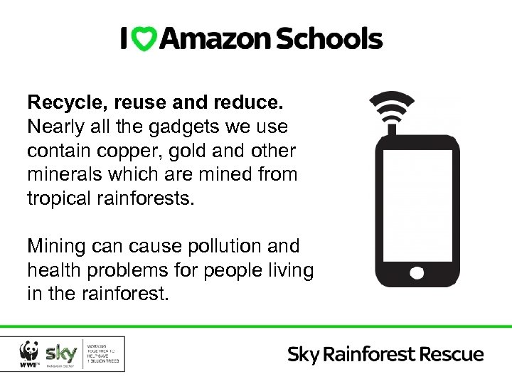 Recycle, reuse and reduce. Nearly all the gadgets we use contain copper, gold and