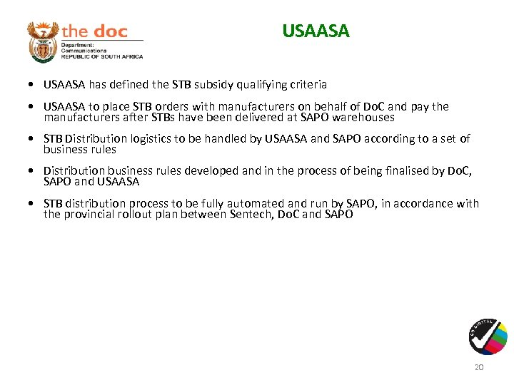USAASA • USAASA has defined the STB subsidy qualifying criteria • USAASA to place